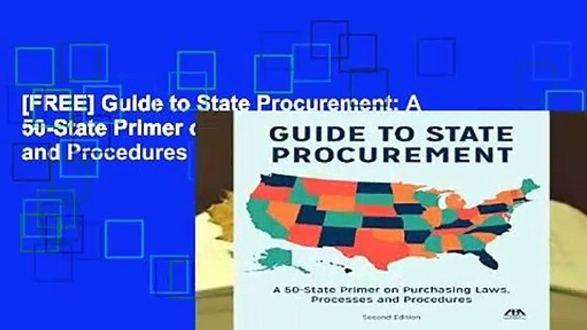 [FREE] Guide to State Procurement: A 50-State Primer on Purchasing Laws, Processes, and Procedures