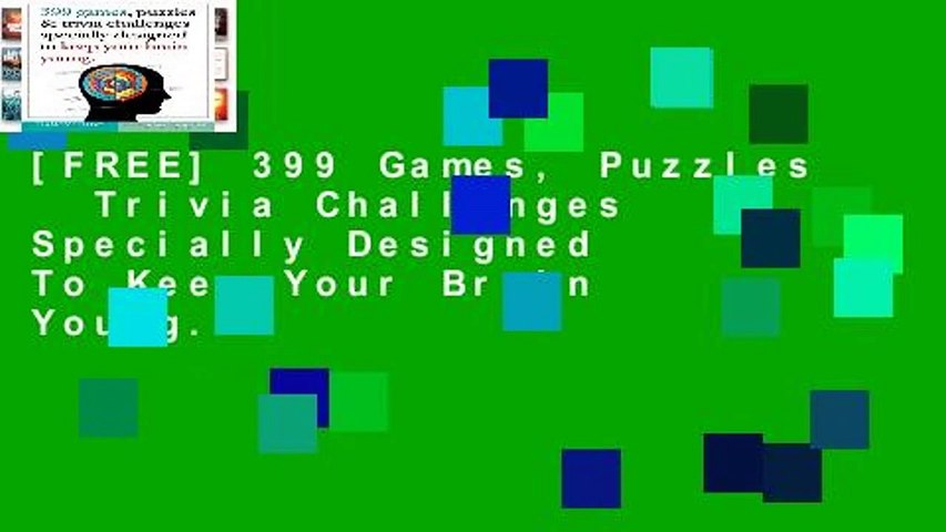 [FREE] 399 Games, Puzzles   Trivia Challenges Specially Designed To Keep Your Brain Young.