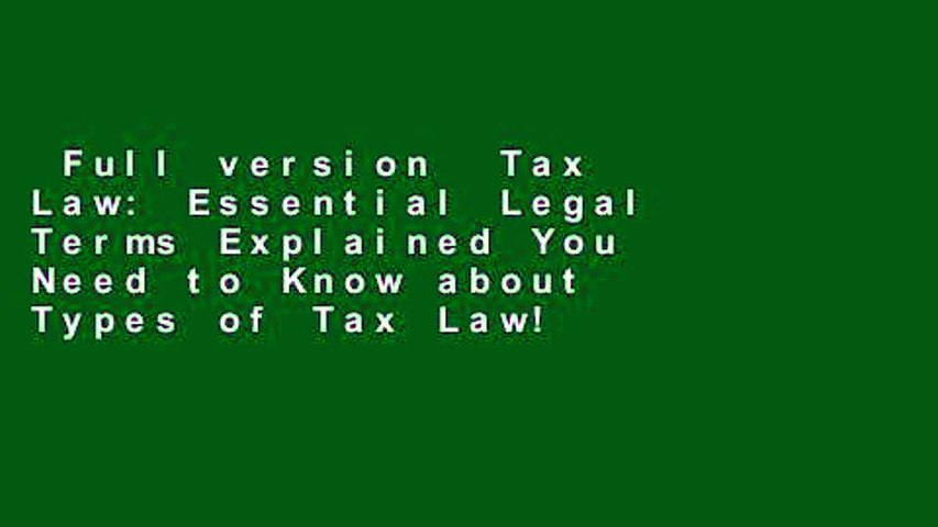 Full version  Tax Law: Essential Legal Terms Explained You Need to Know about Types of Tax Law!