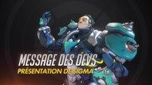 Overwatch - Message des devs  : Présentation de Sigma (VOST)