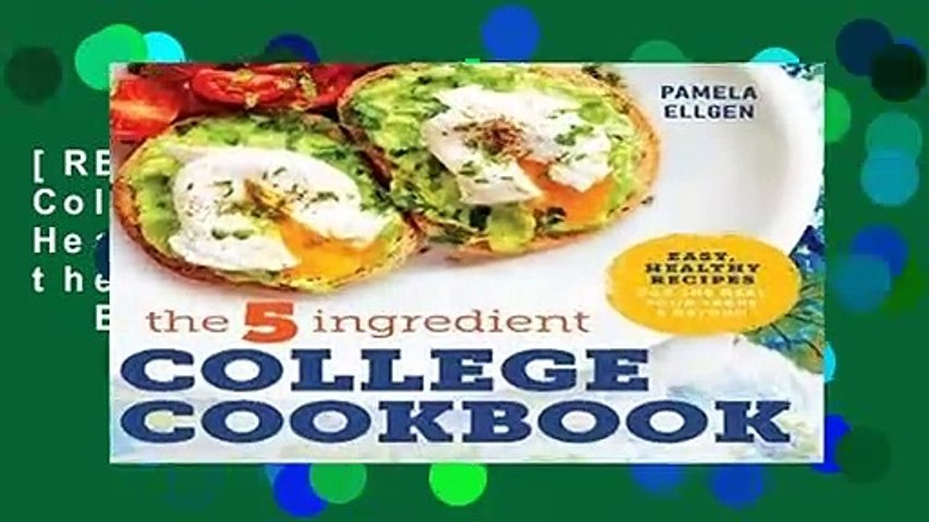 [READ] The 5-Ingredient College Cookbook: Easy, Healthy Recipes for the Next Four Years   Beyond
