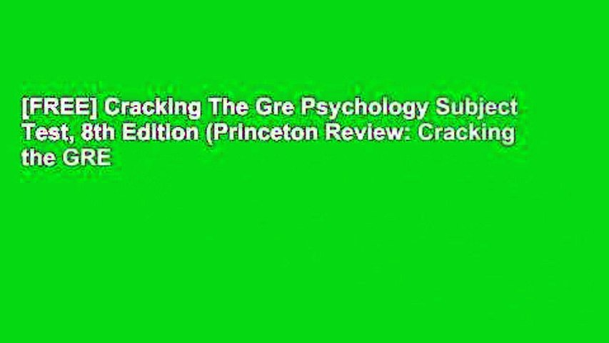 [FREE] Cracking The Gre Psychology Subject Test, 8th Edition (Princeton Review: Cracking the GRE