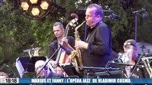 Découvrez Marius et Fanny, l'opéra jazz de Vladimir Cosma