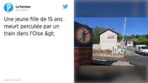 Oise : Une adolescente de 15 ans meurt percutée par un train de marchandises