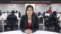 Panama Papers Probe In India Gathers Pace As ED Issues Advisories To 137 Indians