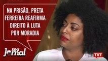 Na prisão, Preta Ferreira reafirma direito à luta por moradia