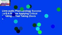 Livre audio Pharmacology Success : a Q A Review Applying Critical Thinking to Test Taking (Davis s