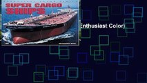 [READ] Super Cargo Ships (Enthusiast Color) (Enthusiast Color S.)