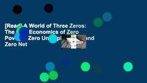 [Read] A World of Three Zeros  The New Economics of Zero Poverty, Zero Unemployment, and Zero Net
