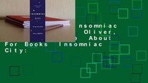 Full E-book  Insomniac City  New York, Oliver, and Me Complete  About For Books  Insomniac City