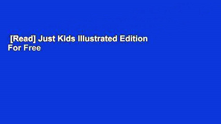 [Read] Just Kids Illustrated Edition  For Free