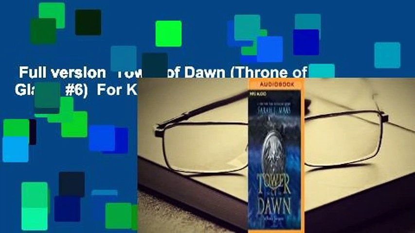 Full version  Tower of Dawn (Throne of Glass, #6)  For Kindle