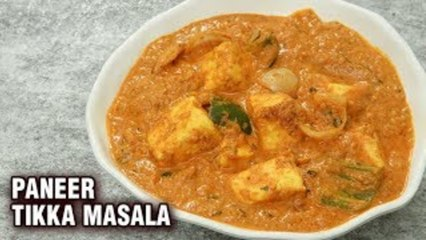Paneer Tikka Masala - Paneer Tikka Recipe - Restaurant Style Paneer Tikka Masala - Tarika