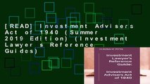 [READ] Investment Advisers Act of 1940 (Summer 2019 Edition) (Investment Lawyer s Reference Guides)