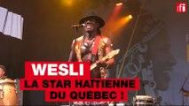 Wesli, la star haïtienne du Québec