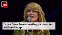 Laura Dern Plays With Makeup For The Movies