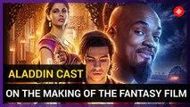 Aladdin Movie: Aladdin Cast Takes us Through the Making of the Fantasy Film