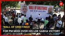 'Wall of Greetings' for PM Modi over his Lok Sabha victory
