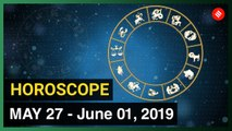 Today's Horoscope: Your week ahead (May 27 , 2019 to June 01 , 2019)