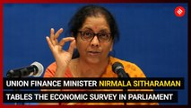 Union Finance Minister Nirmala Sitharaman tables the Economic Survey in Parliament