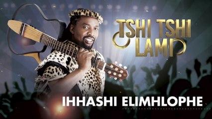 Ihhashi Elimhlophe - Tshi Tshi Lami