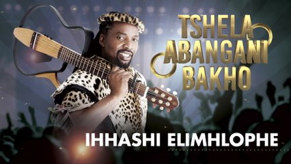 Ihhashi Elimhlophe - Tshela Abangani Bakho