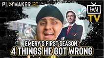 Fan TV | 4 Things Unai Emery got wrong in his first season at Arsenal