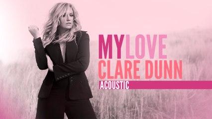 Clare Dunn - My Love