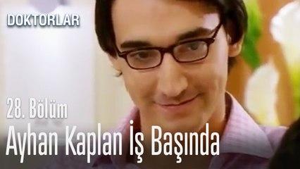 Ayhan Kaplan hastanede işe başladı - Doktorlar 28. Bölüm