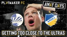 Away Days | Thogden gets a bit too close to some crazy ultras - FK Sutjeska Niksic vs Apoel Nicosia