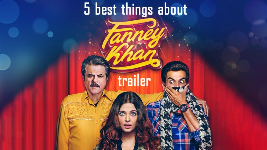 Fanney Khan: 5 Best Things
