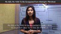 Rs 500, Rs 1000 Will No Longer Be Legal, Says PM Narendra Modi