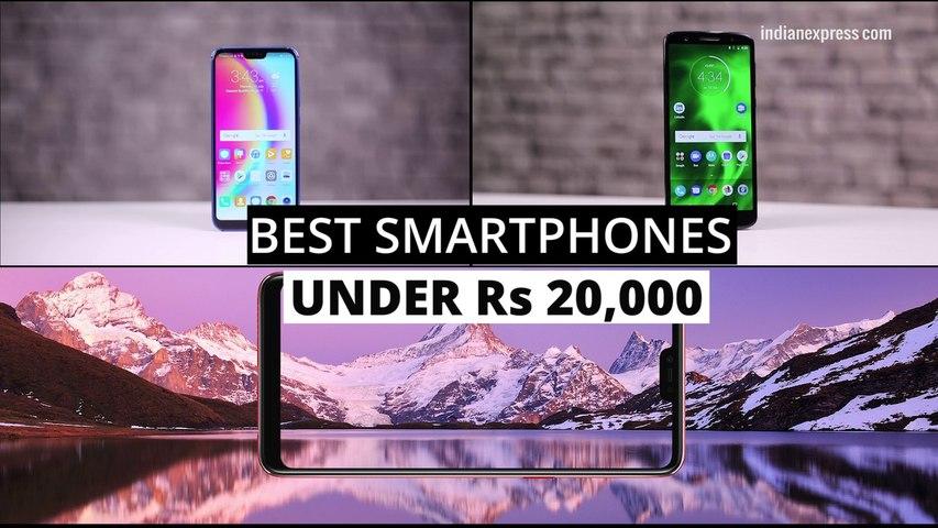 Moto G6 | Huawei P20 Lite Best smartphones under Rs 20,000 | July 2018