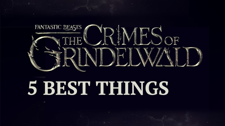5 best things about Fantastic Beasts: The Crimes of Grindelwald Trailer