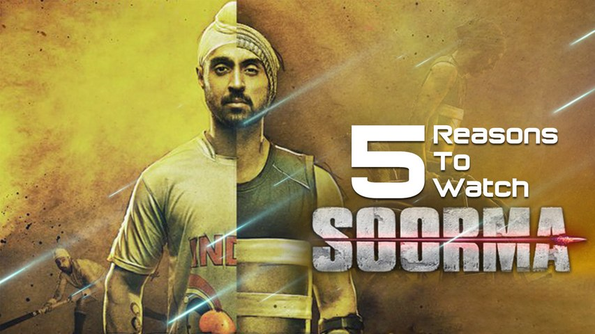Soorma Movie | 5 Reasons To Watch Soorma | Diljit Dosanjh | Taapsee Pannu