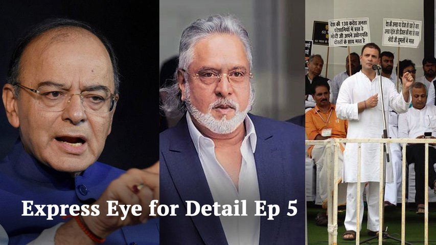 Express Eye for Detail Ep 5: Political war over Vijay Mallya, Kerala nun rape case and rising fuel prices