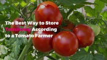 The Best Way to Store Tomatoes, According to a Tomato Farmer