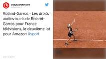 Roland-Garros : Les droits télé attribués à France Télévisions et Amazon pour la période 2021-2023