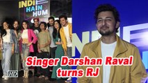Singer Darshan Raval turns RJ for a radio show 'Indie Hain Hum'