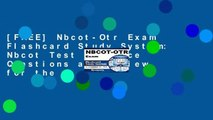 [FREE] Nbcot-Otr Exam Flashcard Study System: Nbcot Test Practice Questions and Review for the