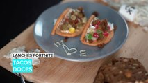 Lanches Fortnite: Tacos Doces