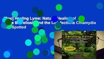 [Doc] Healing Lyme: Natural Healing of Lyme Borreliosis and the Coinfections Chlamydia and Spotted