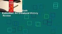 Full version  The Sixth Extinction: An Unnatural History  Review