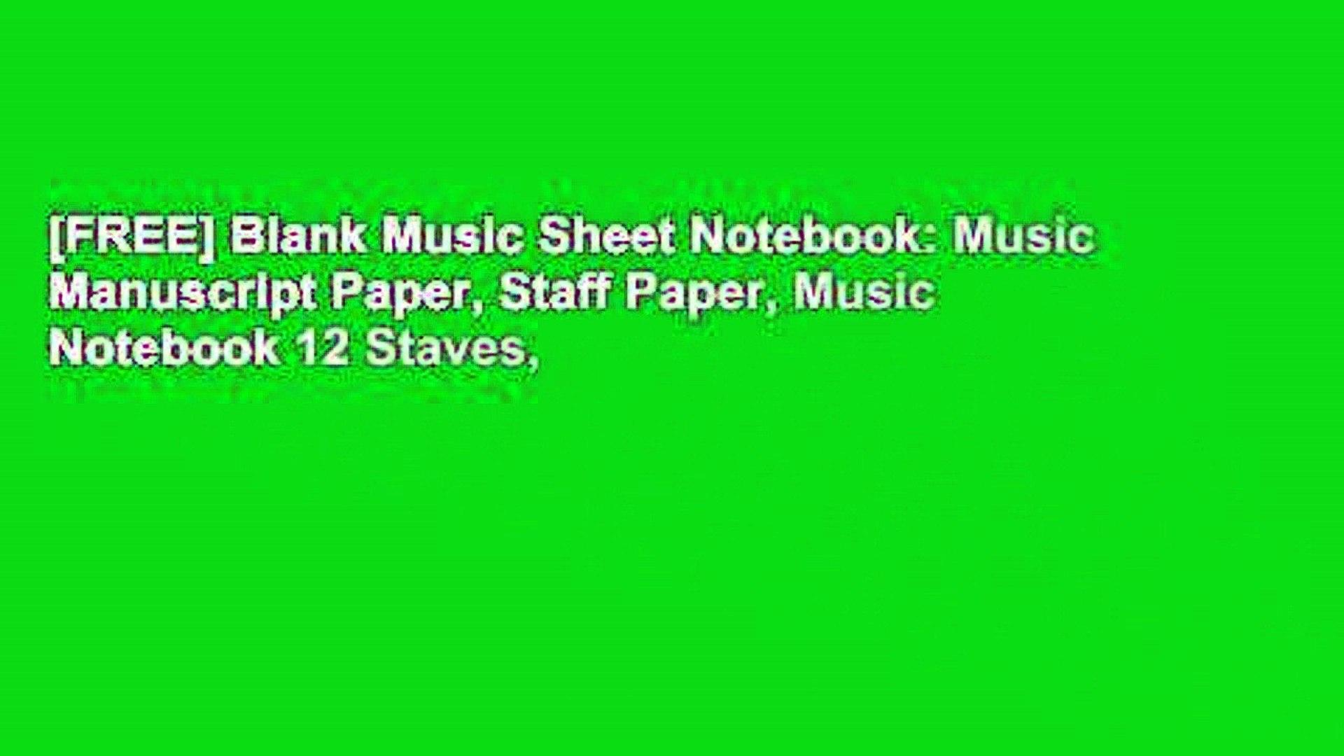 [FREE] Blank Music Sheet Notebook: Music Manuscript Paper, Staff Paper, Music Notebook 12 Staves,