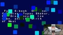 Full E-book  Original Gangstas: Tupac Shakur, Dr. Dre, Eazy-E, Ice Cube, and the Birth of West