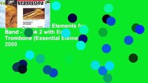 [READ] Essential Elements for Band - Book 2 with Eei: Trombone (Essential Elements 2000