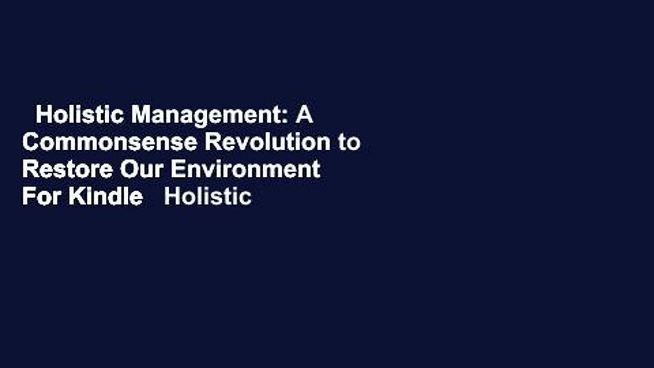 Holistic Management: A Commonsense Revolution to Restore Our Environment  For Kindle   Holistic