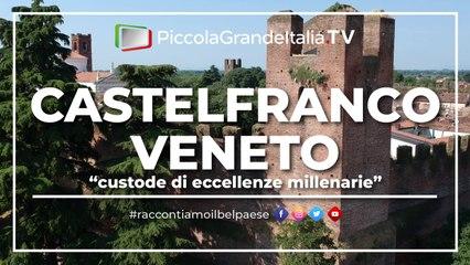 Castelfranco Veneto - Piccola Grande Italia