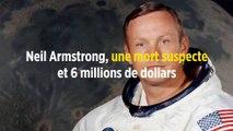 Neil Armstrong, une mort suspecte et 6 millions de dollars