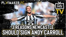 Fan TV | 3 reasons why Newcastle should re-sign Andy Carroll